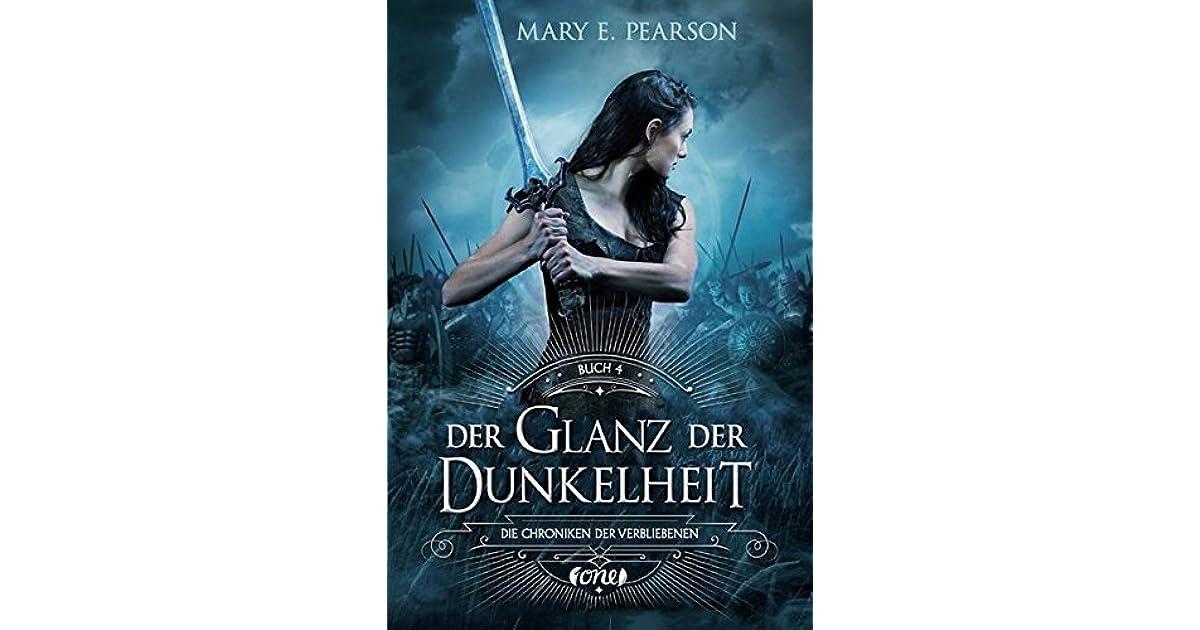 Der Glanz der Dunkelheit by Mary E. Pearson