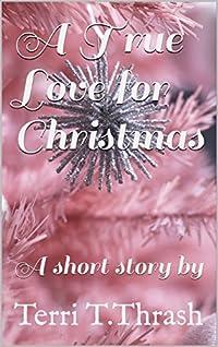 A True Love for Christmas: A Short Story