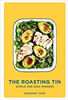 The Roasting Tin: An Infographic Guide To 100 Over-To-Table Recipes