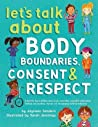 Let's Talk About Body Boundaries, Consent and Respect by Jayneen Sanders
