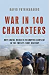 War in 140 Characters: How Social Media Is Reshaping Conflict in the Twenty-First Century