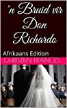 'n Bruid vir Don Richardo: Afrikaans Edition