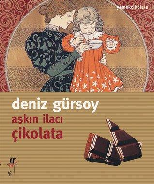 Aşkın İlacı Çikolata by Deniz Gürsoy