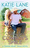 Falling for a Cowboy's Smile (Tender Heart Texas, #4)