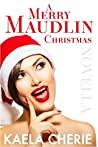 A Merry Maudlin Christmas: A stand-alone novella for the holidays