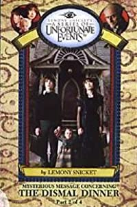 Misteriosos Mensajes Concernientes A La Triste Cena (A Series Of Unfortunate Events, #0.5)