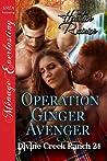 Operation Ginger Avenger (Divine Creek Ranch, #24)