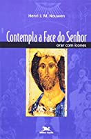 Contempla A Face Do Senhor. Orar Com Ícones (Em Portuguese do Brasil)