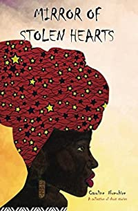 Mirror of Stolen Hearts: A collection of short stories