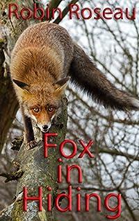 Fox In Hiding (The Fox Shorts Book 5)