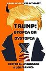 Trump: Utopia or Dystopia?