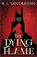 The Dying Flame (Darkfall #1)