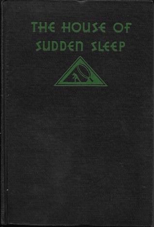 The House of Sudden Sleep