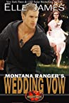 Montana Ranger's Wedding Vow (Brotherhood Protectors Book 8)
