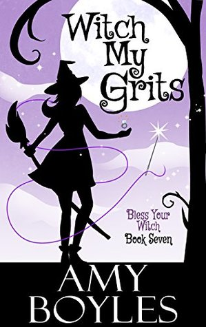 Witch My Grits (Bless Your Witch, #7)