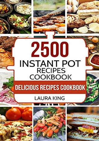 2,500 Instant Pot Recipes Cookbook