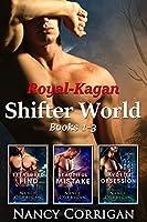 Royal Shifters: Books 1-3 of the Shifter World: Royal-Kagan series