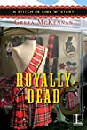 Royally Dead (A Stitch in Time Mystery Book 3)