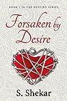 Forsaken by Desire (Destiny Book 1)