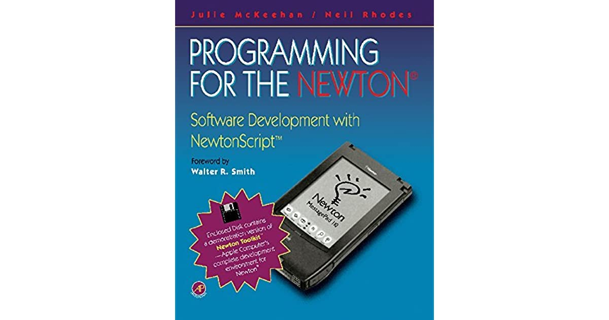 Programming for the Newton®: Software Development with Newtonscript™