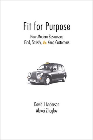 Fit for Purpose by David J. Anderson