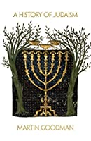 A History of Judaism: From Its Origins to the Present