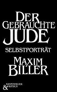 Der gebrauchte Jude: Ein Selbstportrait