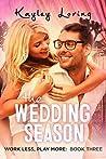 The Wedding Season (Work Less, Play More, #3)