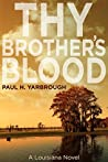 Thy Brother's Blood: A Louisiana Novel