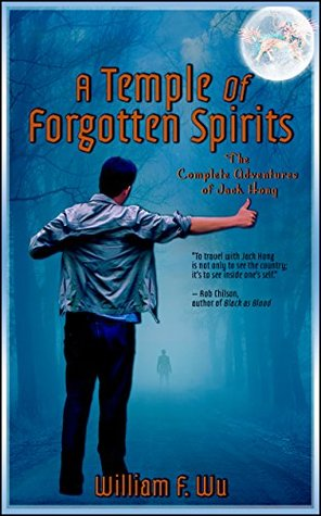 A Temple of Forgotten Spirits: The Complete Adventures of Jack Hong