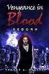 Vengeance in Blood: Reborn--Book 3