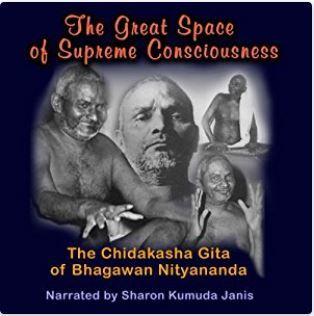 The Great Space of Supreme Consciousness: The Chidakasha Gita of Bhagawan Nityananda Audiobook – Unabridged