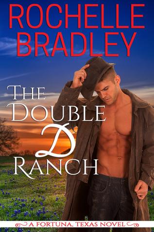 The Double D Ranch (A Fortuna, Texas Novel, #1)