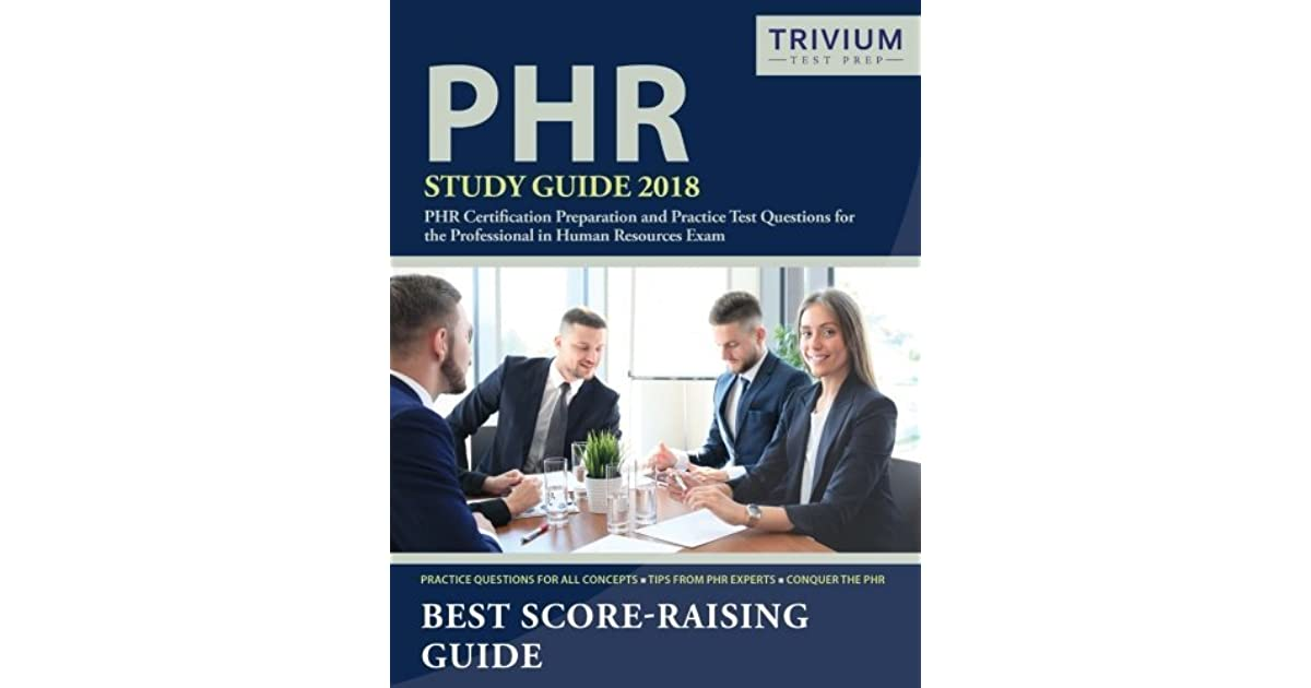 Phr Study Guide 2018 Phr Certification Preparation And Practice
