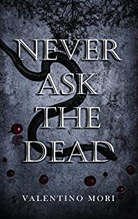 Never Ask the Dead