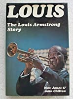 Louis: The Louis Armstrong Story, 1900-1971
