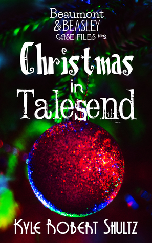 Christmas in Talesend by Kyle Robert Shultz