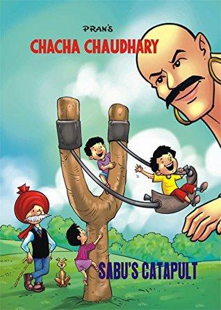 CHACHA CHAUDHARY AND SABU'S CATAPULT: CHACHA CHAUDHARY by Pran Sharma
