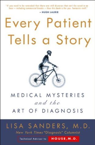 Every Patient Tells a Story: Medical Mysteries and the Art