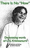 There Is No How: Devastating words of U.G. Krishnamurti