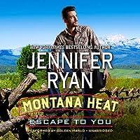 Escape to You (Montana Heat, #1)