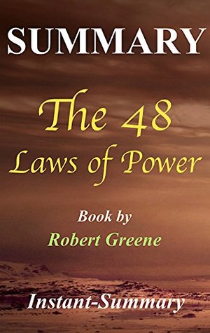 Summary - 48 Laws of Power: By Robert Greene (48 Laws of Power: A Complete Summary - Book, Paperback, Hard Cover , Audiobook, Summary Book 1)