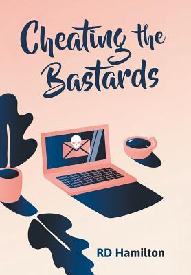 Cheating the Bastards  by  R D Hamilton