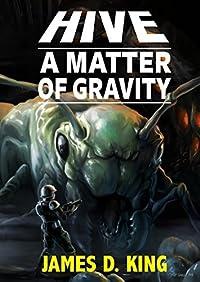 HIVE: A Matter of Gravity