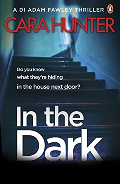 sc 1 st  Goodreads & In The Dark (DI Adam Fawley #2) by Cara Hunter