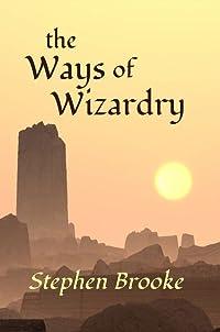 The Ways of Wizardry
