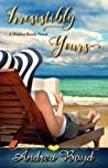Irresistibly Yours (Walden Beach #1)
