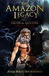 The Amazon Legacy by Zenay Bekele Ben-Yochanan