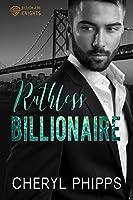 Ruthless Billionaire (Billionaire Knights Book 2)