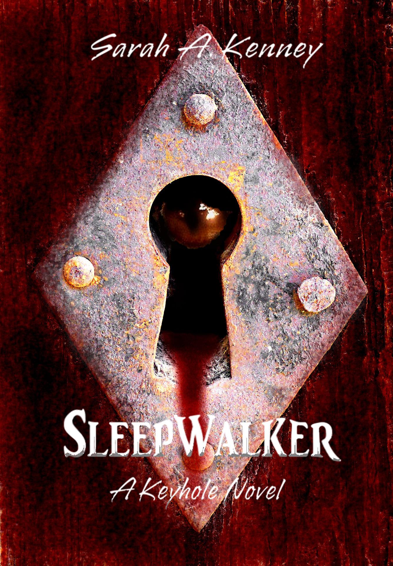 Sleepwalker: A Keyhole Novel